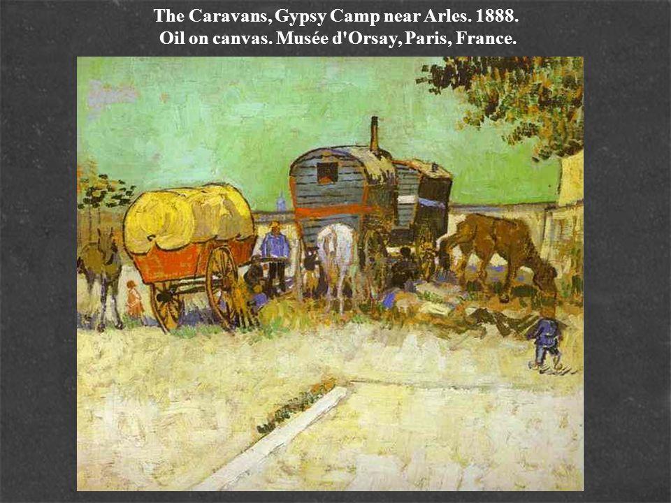 The Caravans, Gypsy Camp near Arles. 1888. Oil on canvas. Musée d'Orsay, Paris, France.