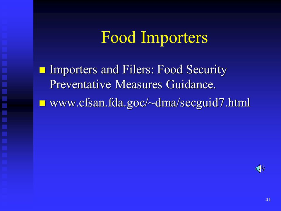 41 Food Importers Importers and Filers: Food Security Preventative Measures Guidance.