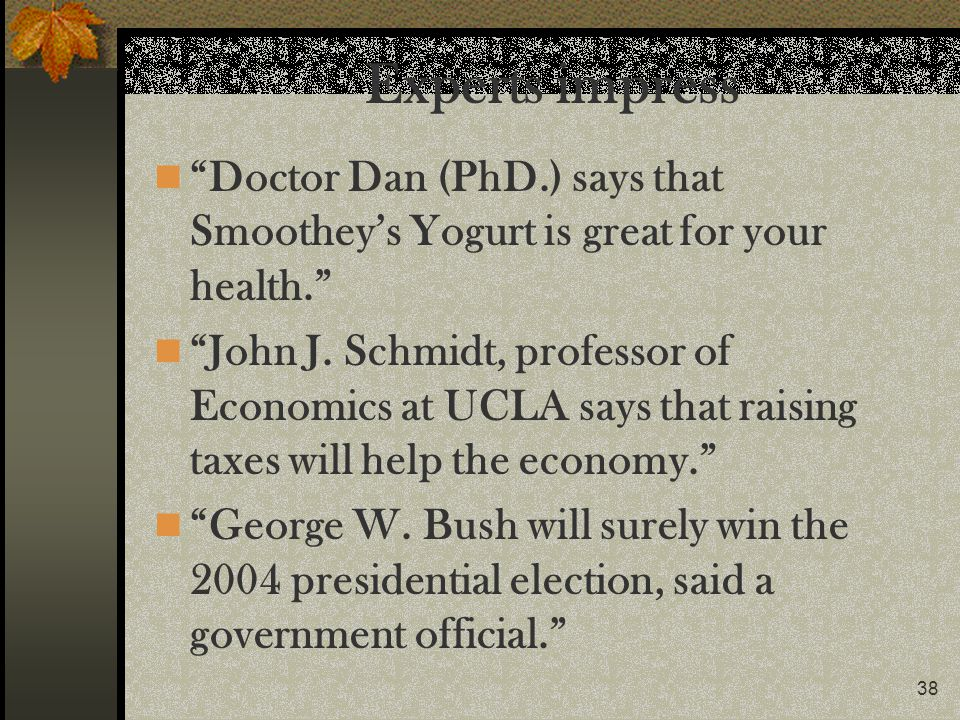 38 Experts impress Doctor Dan (PhD.) says that Smootheys Yogurt is great for your health. John J. Schmidt, professor of Economics at UCLA says that ra