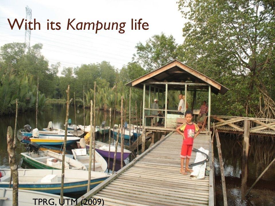 7/23/10 With its Kampung life TPRG, UTM (2009)
