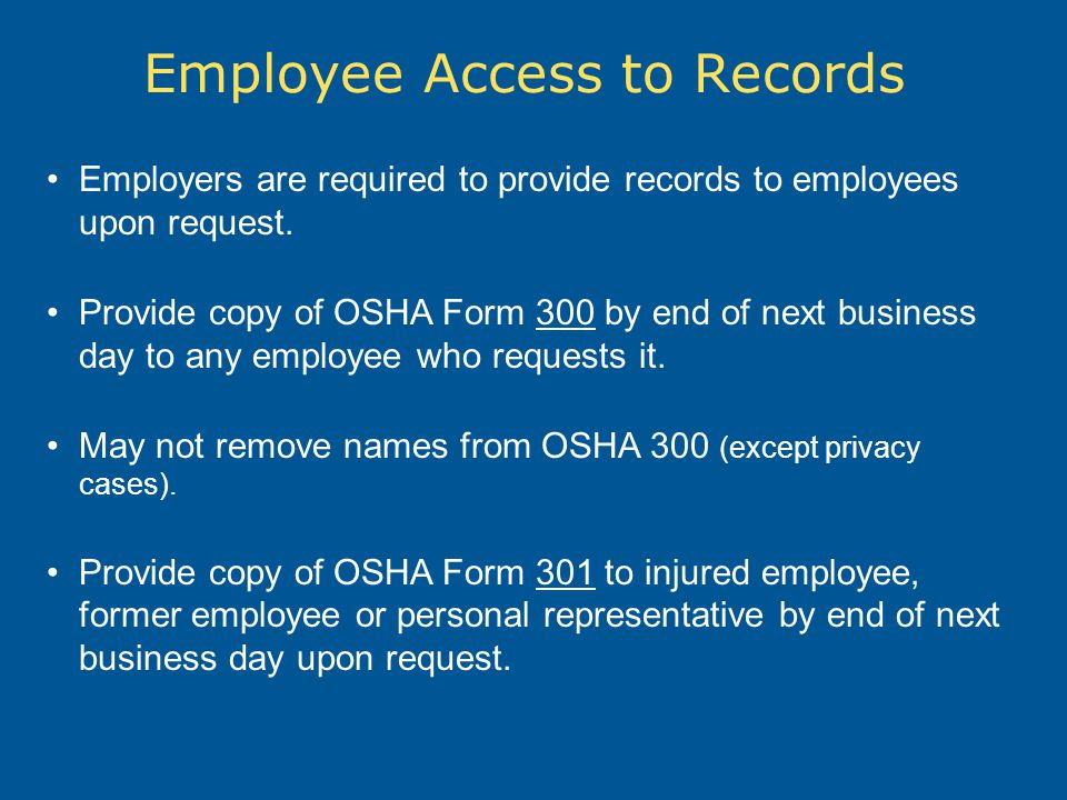 Employee Access to Records Employers are required to provide records to employees upon request.
