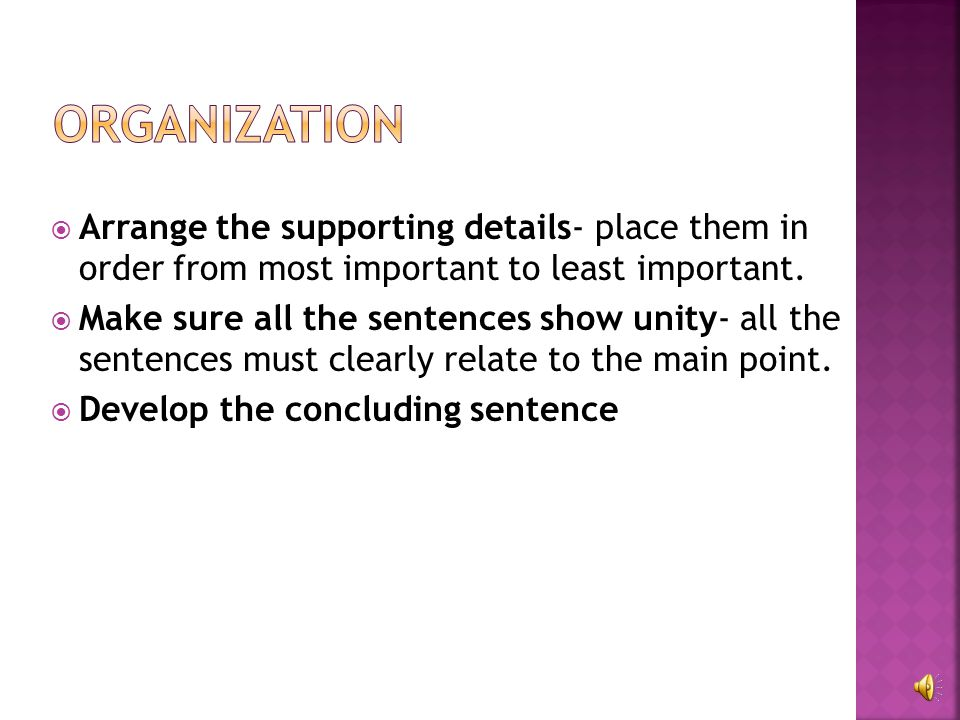 Generate supporting details – these details must directly relate to and support the main idea in the topic sentence. Types of supporting details: Fact