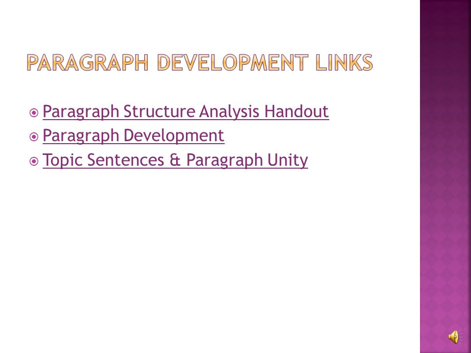 The paragraph must fully develop one topic. The topic sentence needs to introduce the paragraphs subject. Topic sentence should have support throughou