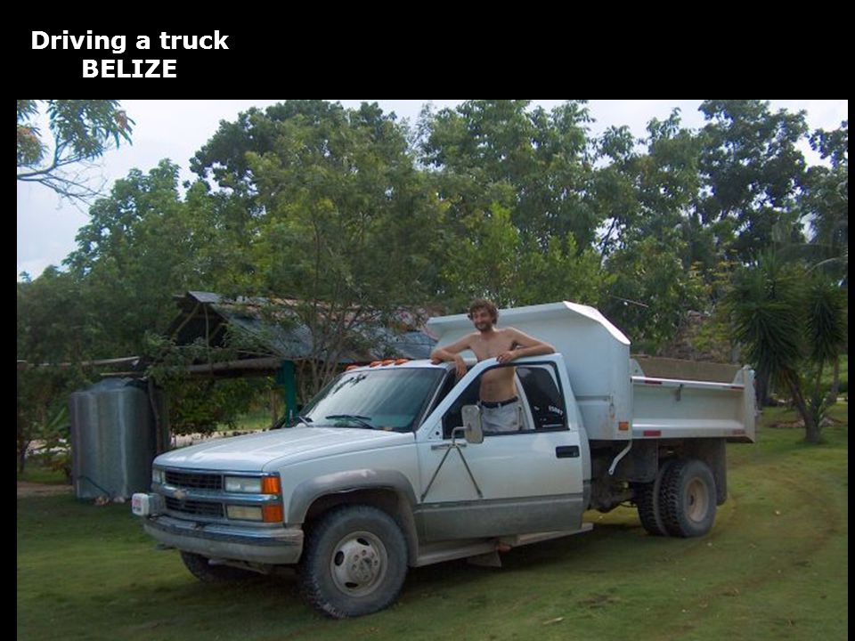 Driving a truck BELIZE