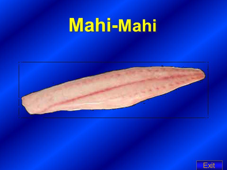 Mahi- Mahi Exit