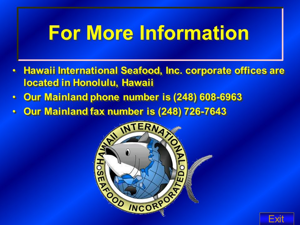 For More Information Hawaii International Seafood, Inc.