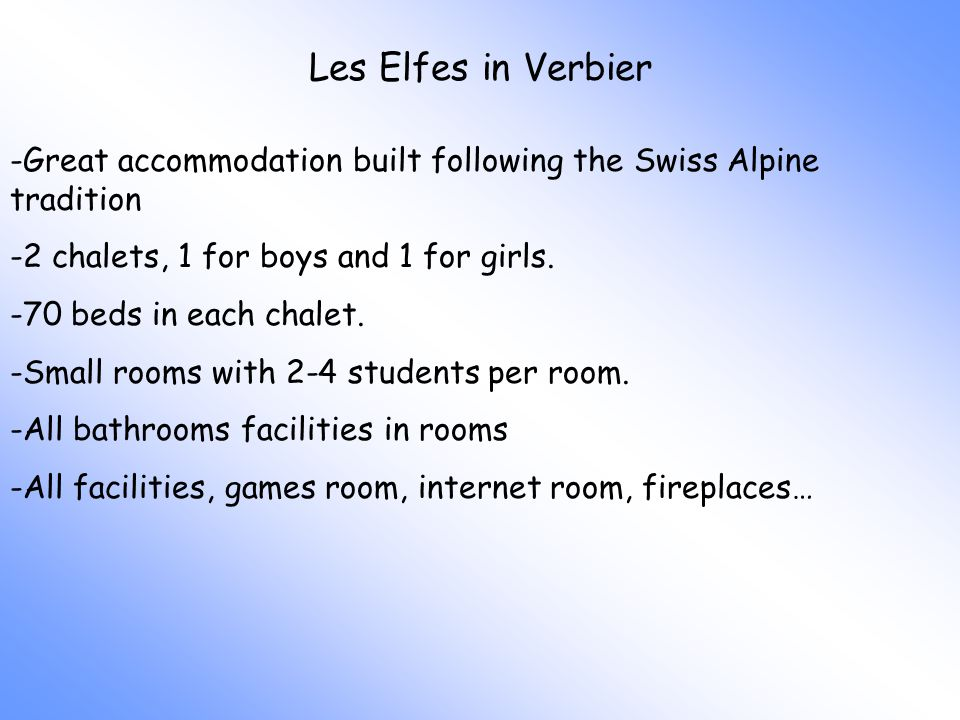 Les Elfes in Verbier -Great accommodation built following the Swiss Alpine tradition -2 chalets, 1 for boys and 1 for girls.