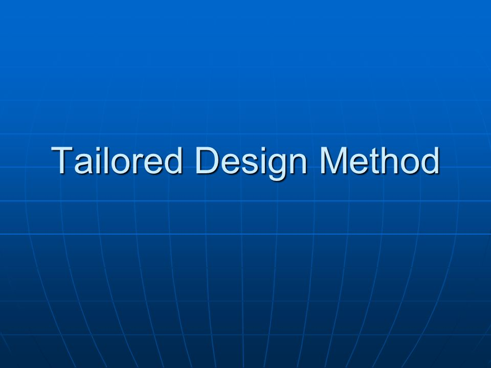 Tailored Design Method