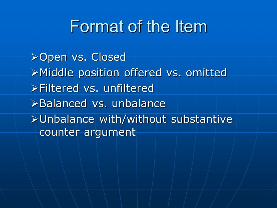 Format of the Item Open vs. Closed Open vs. Closed Middle position offered vs.