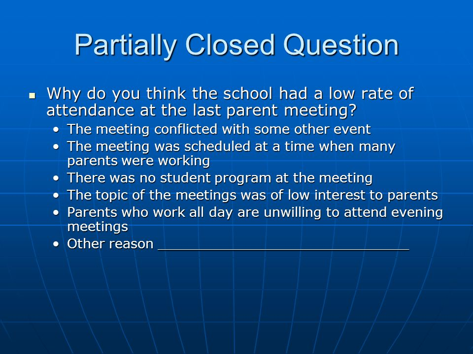 Partially Closed Question Why do you think the school had a low rate of attendance at the last parent meeting.