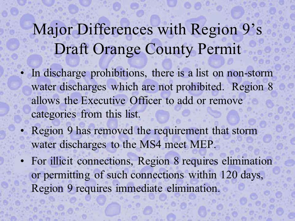 Major Differences with Region 9s Draft Orange County Permit In discharge prohibitions, there is a list on non-storm water discharges which are not prohibited.