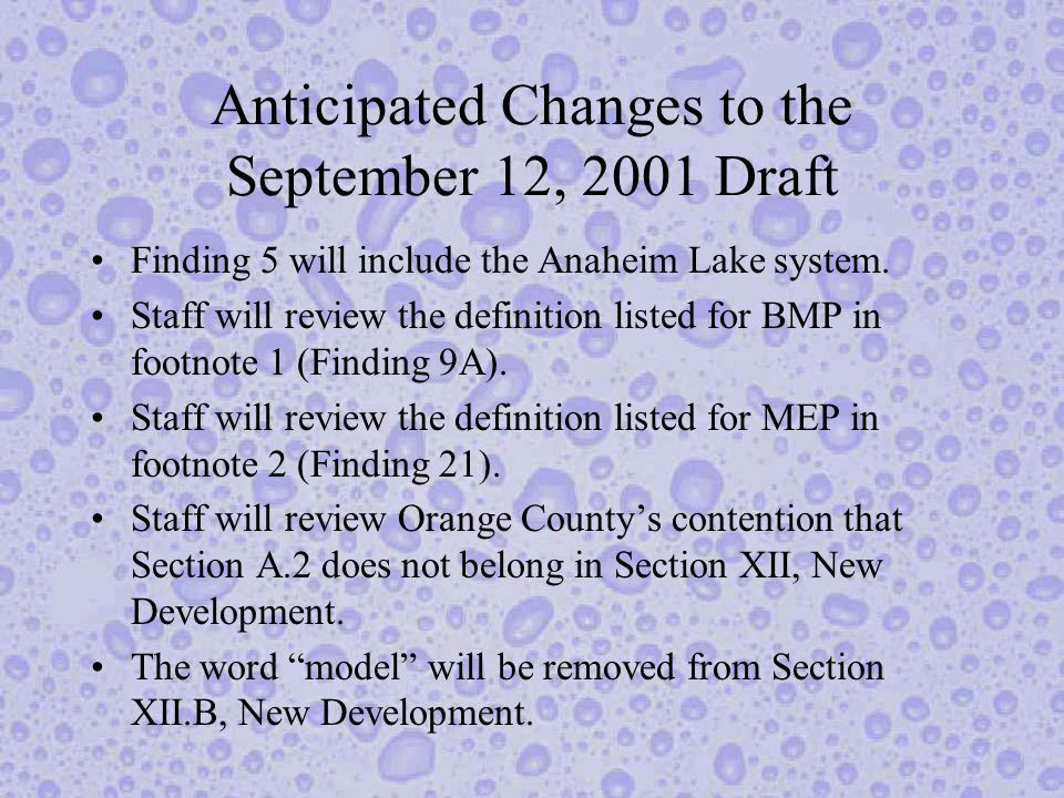 Anticipated Changes to the September 12, 2001 Draft Finding 5 will include the Anaheim Lake system.