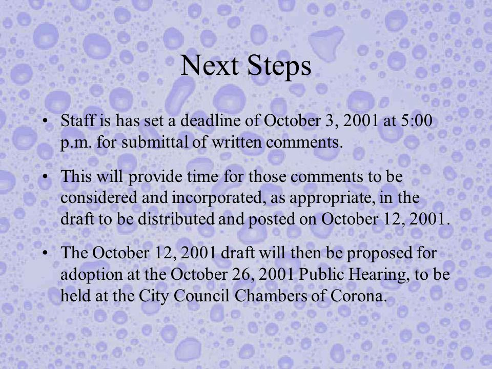 Next Steps Staff is has set a deadline of October 3, 2001 at 5:00 p.m.
