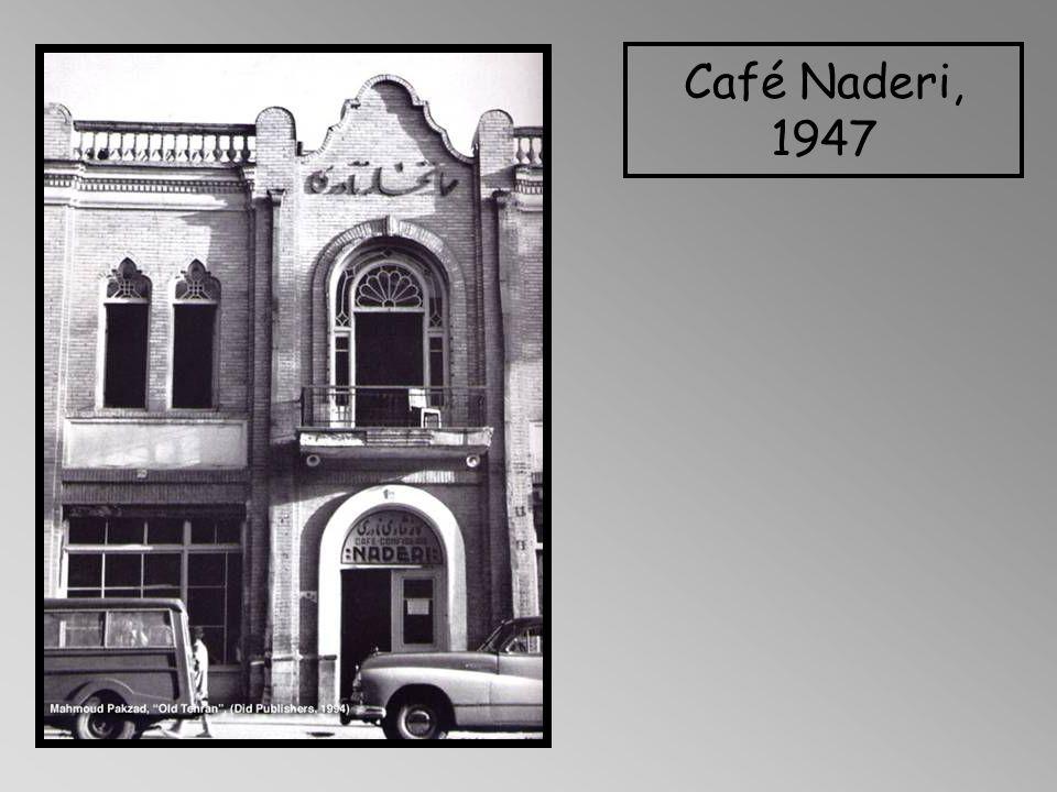 Café Naderi, 1947