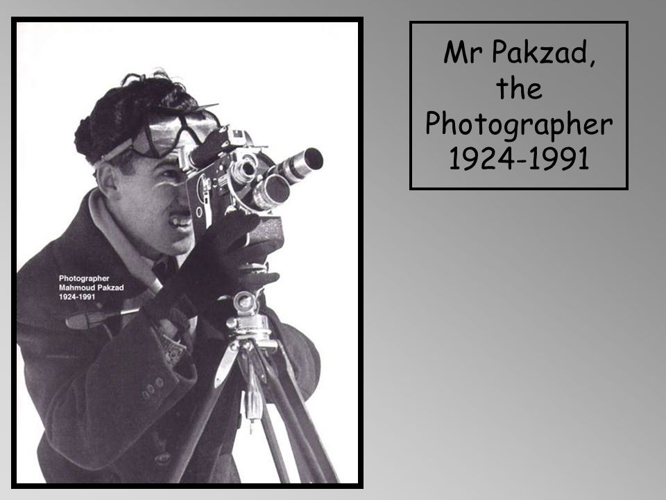 Mr Pakzad, the Photographer 1924-1991