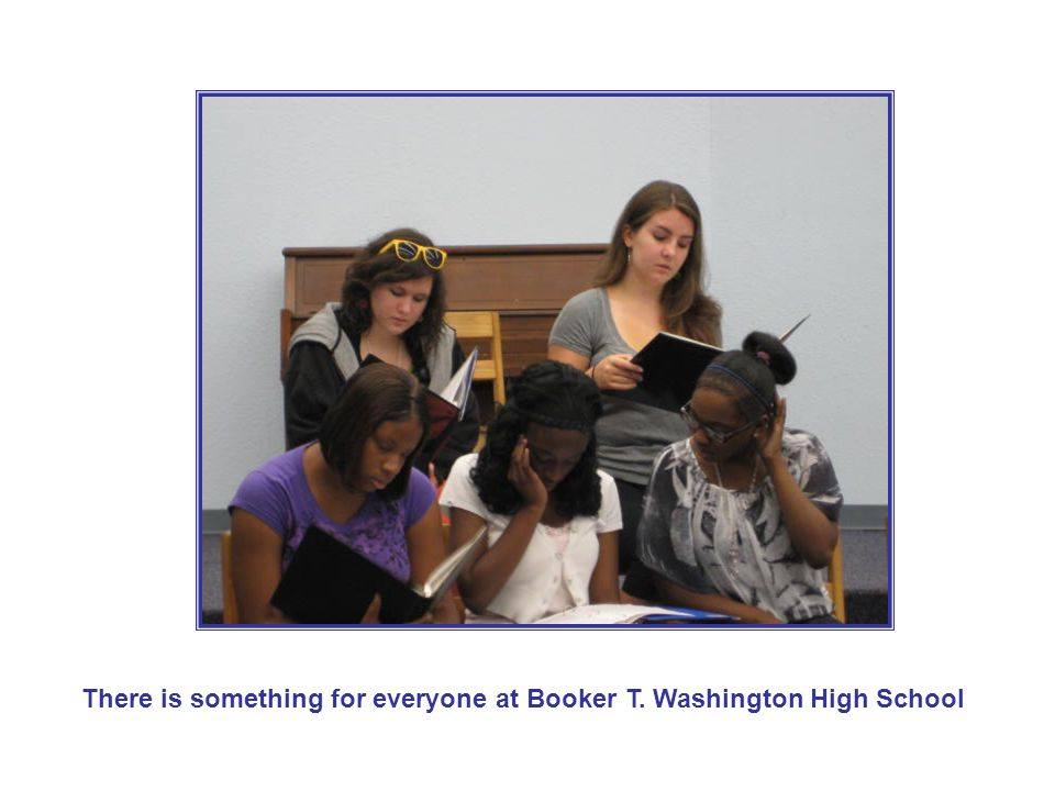 There is something for everyone at Booker T. Washington High School