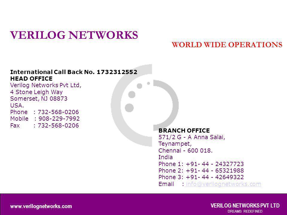 www.verilognetworks.com VERILOG NETWORKS PVT LTD DREAMS REDEFINED VERILOG NETWORKS International Call Back No.