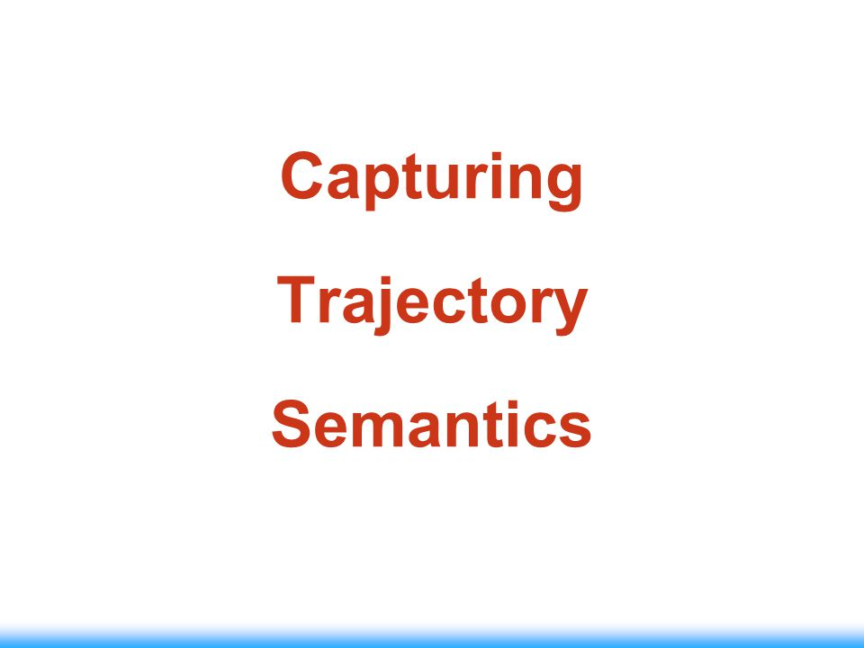 Capturing Trajectory Semantics