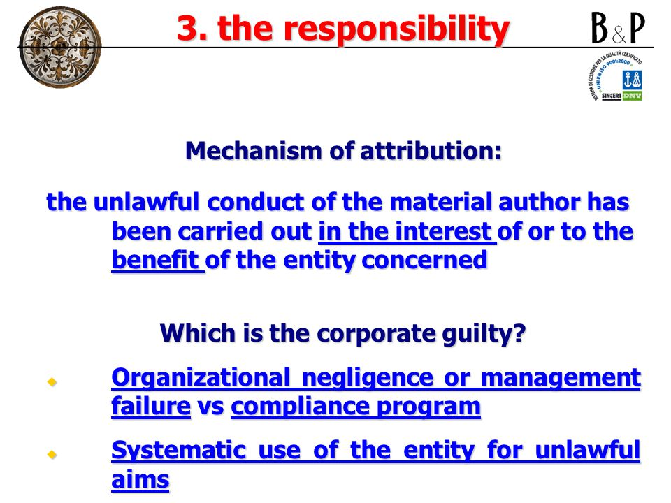 3. the responsibility Mechanism of attribution: the unlawful conduct of the material author has been carried out in the interest of or to the benefit