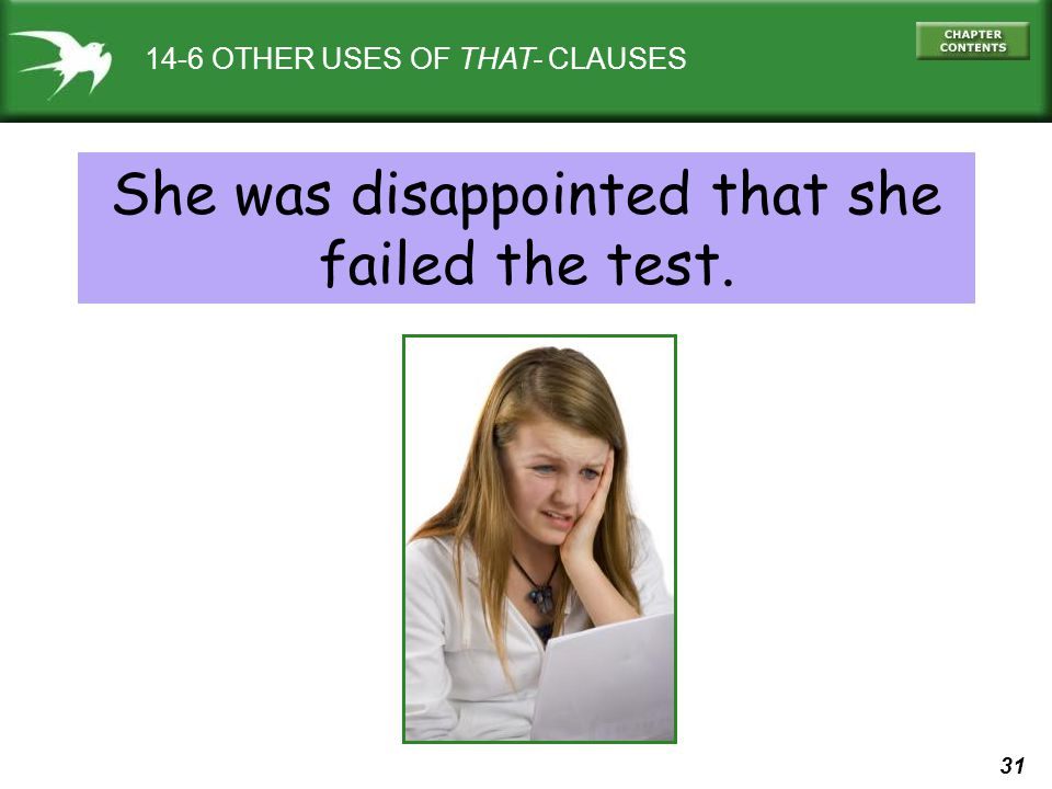 31 14-6 OTHER USES OF THAT- CLAUSES She was disappointed that she failed the test.