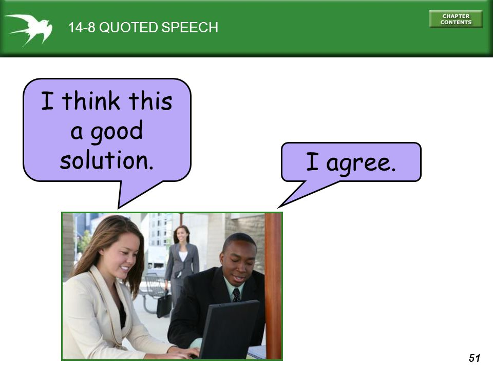 51 14-8 QUOTED SPEECH I agree. I think this a good solution.