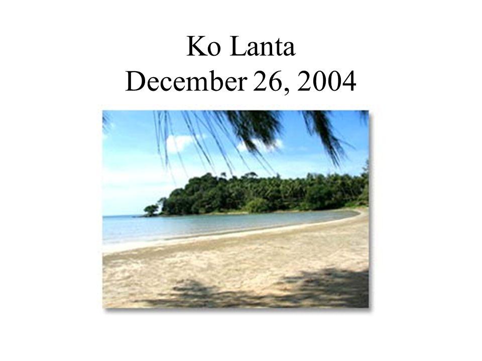 Ko Lanta December 26, 2004