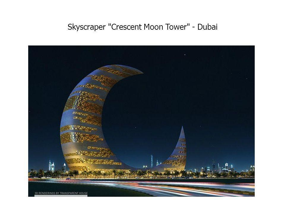 Skyscraper Crescent Moon Tower - Dubai