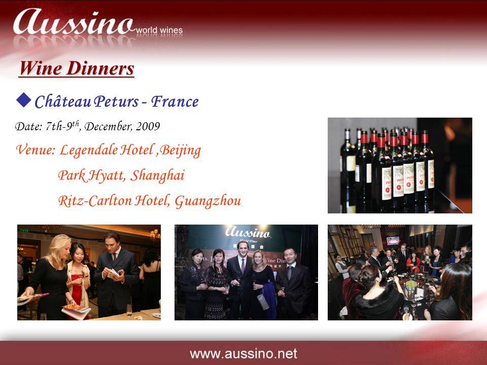 Château Peturs - France Date: 7th-9 th, December, 2009 Venue: Legendale Hotel,Beijing Park Hyatt, Shanghai Ritz-Carlton Hotel, Guangzhou Wine Dinners
