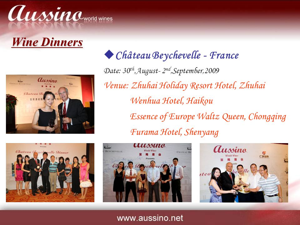 Château Beychevelle - France Date: 30 th,August- 2 nd,September,2009 Venue: Zhuhai Holiday Resort Hotel, Zhuhai Wenhua Hotel, Haikou Essence of Europe