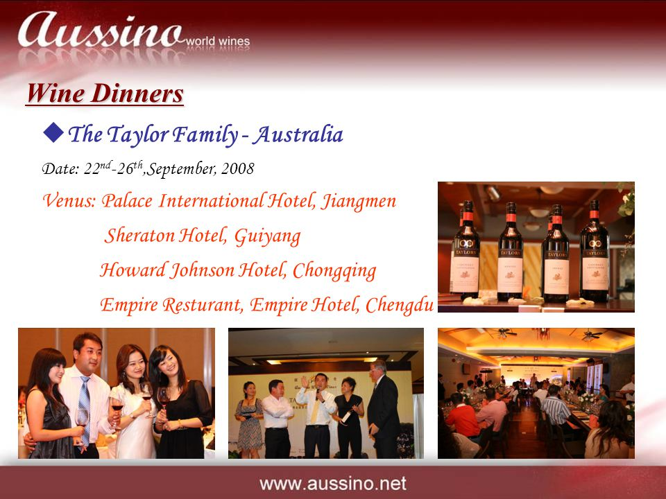 The Taylor Family - Australia Date: 22 nd -26 th,September, 2008 Venus: Palace International Hotel, Jiangmen Sheraton Hotel, Guiyang Howard Johnson Ho