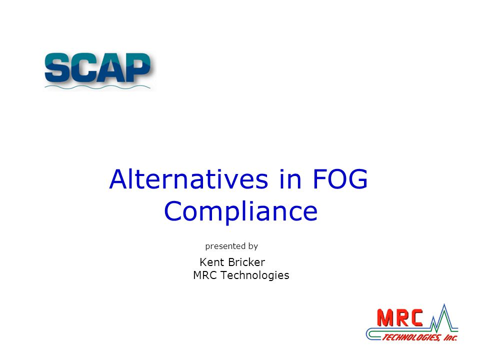 Alternatives in FOG Compliance presented by Kent Bricker MRC Technologies
