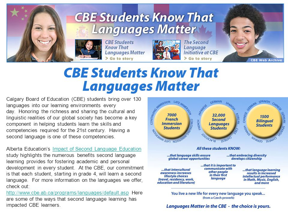 Calgary Board of Education (CBE) students bring over 130 languages into our learning environments every day.