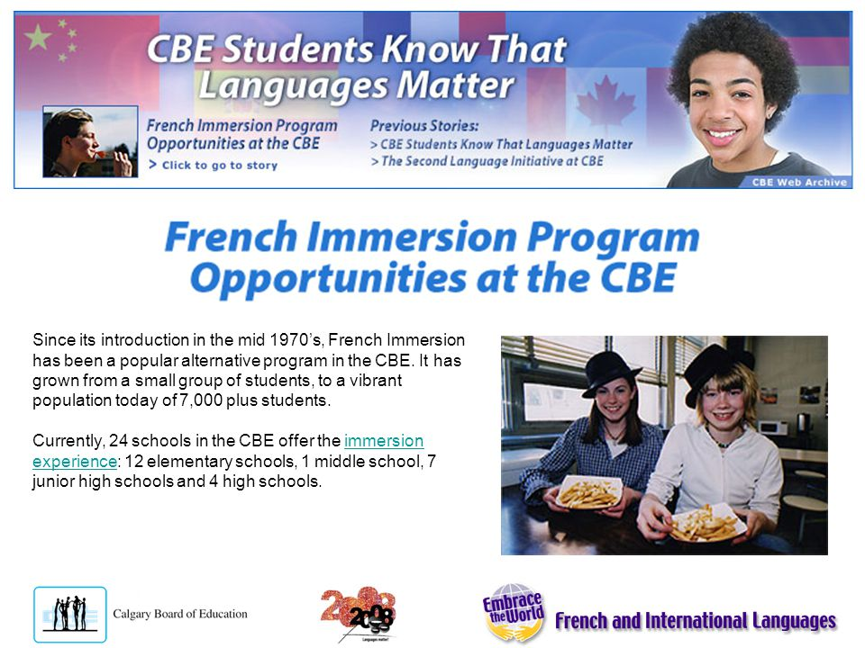 Since its introduction in the mid 1970s, French Immersion has been a popular alternative program in the CBE.