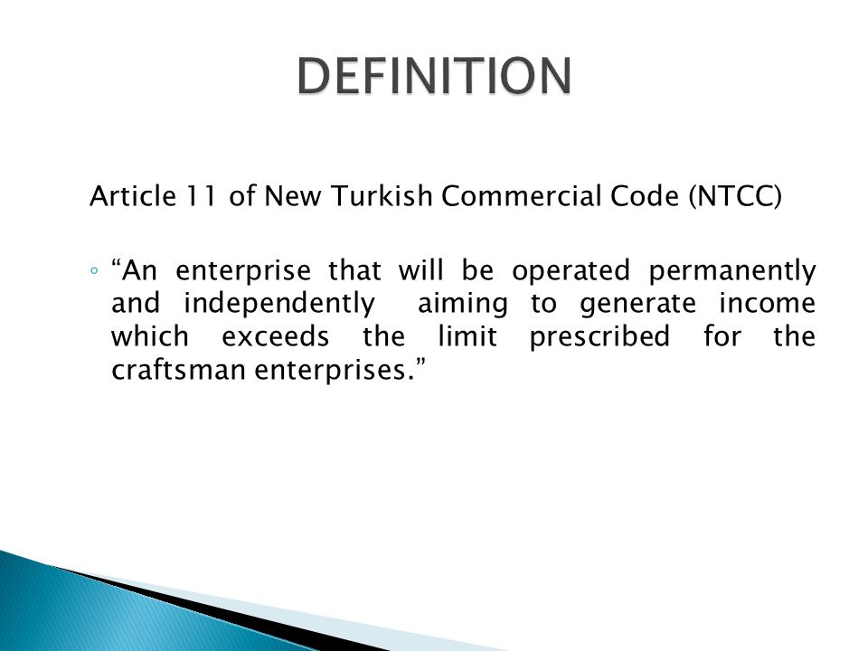 There are four components of commercial enterprise: Economic activity- It must be generate income oriented It must be continuous It must be independent Its scope must exceed the craftmans scope of activities