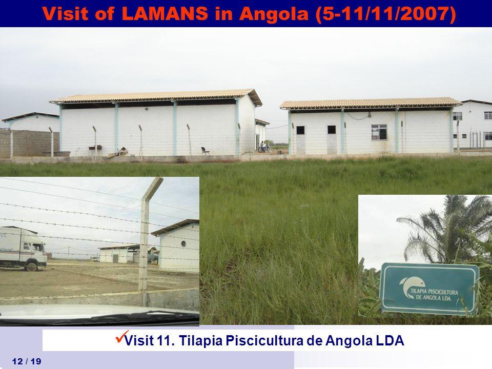 Visit of LAMANS in Angola (5-11/11/2007) 12 / 19 Visit 11. Tilapia Piscicultura de Angola LDA
