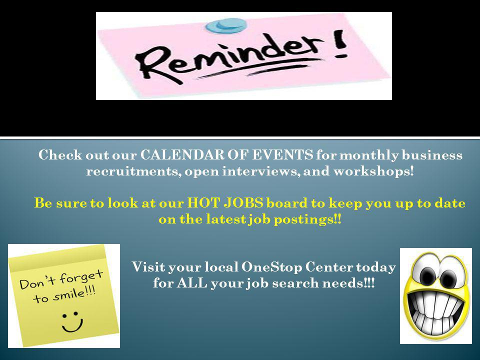 Visit your local OneStop Center today for ALL your job search needs!!.
