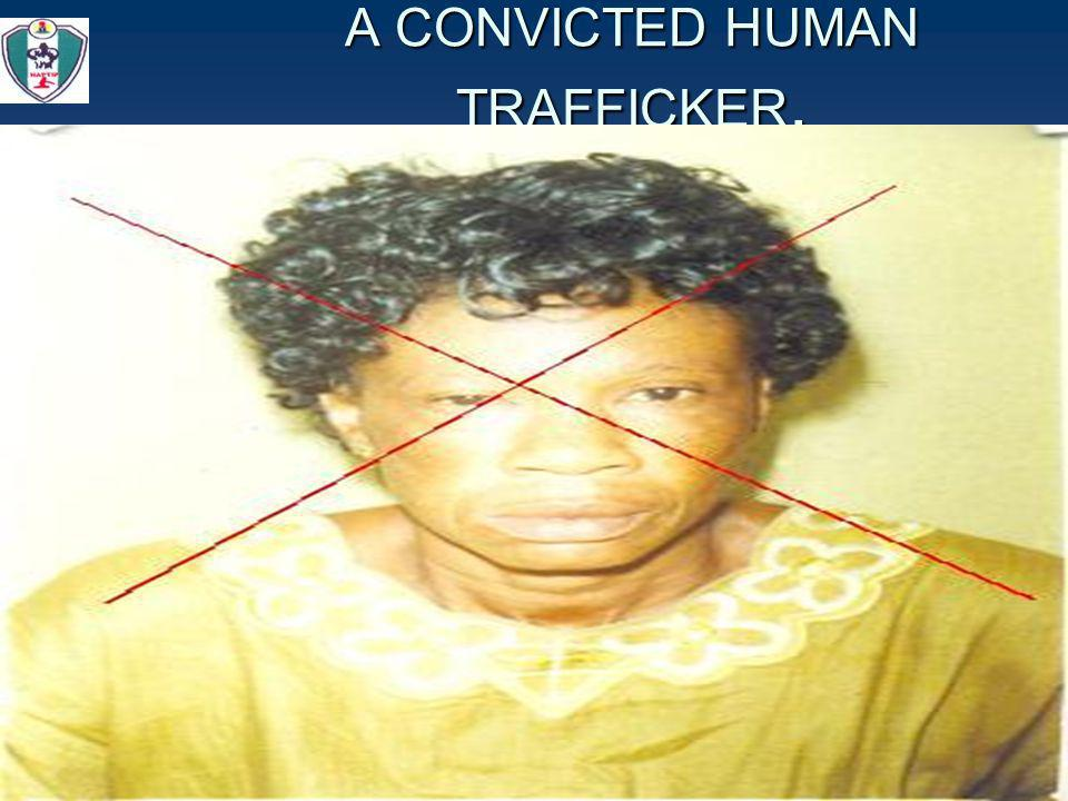 20 A CONVICTED HUMAN TRAFFICKER.