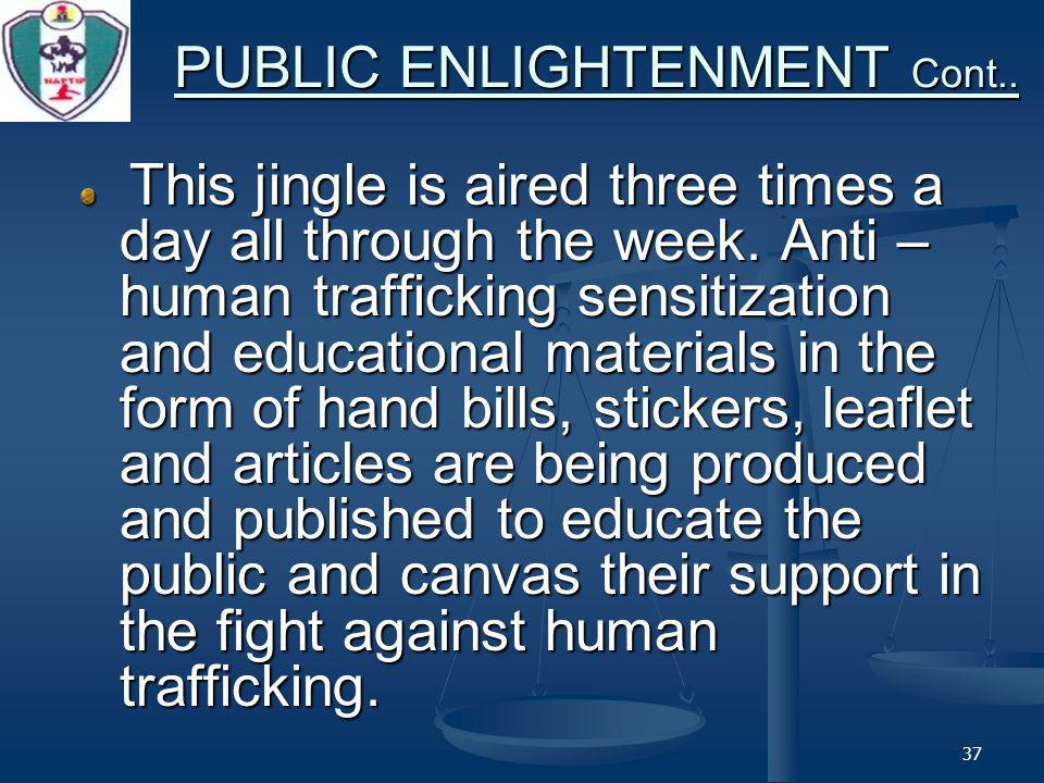 37 PUBLIC ENLIGHTENMENT Cont.. This jingle is aired three times a day all through the week.