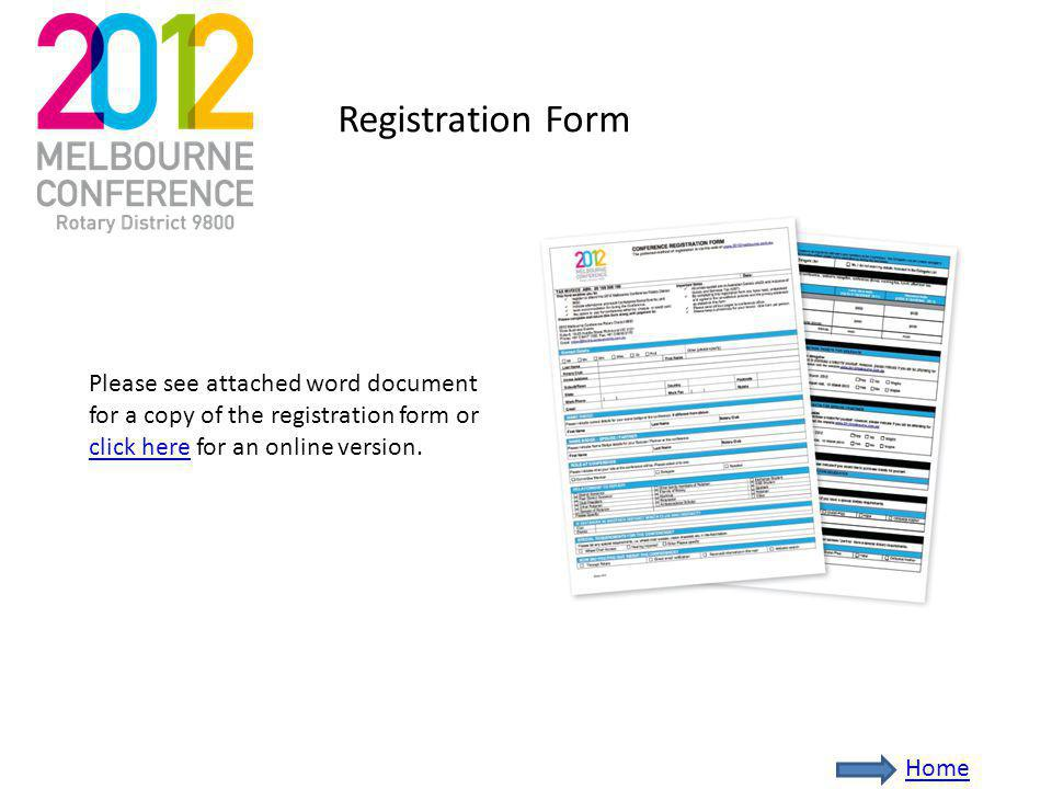 Registration Form Please see attached word document for a copy of the registration form or click here for an online version.