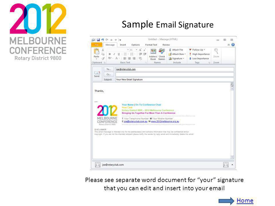 Sample Email Signature Please see separate word document for your signature that you can edit and insert into your email Home