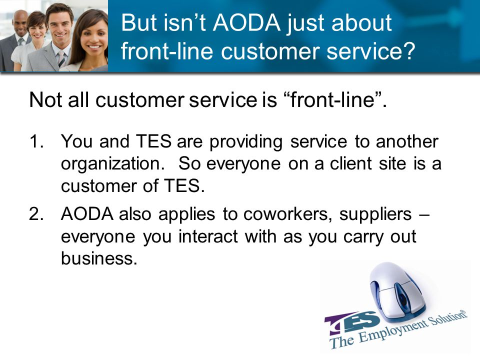 But isnt AODA just about front-line customer service.