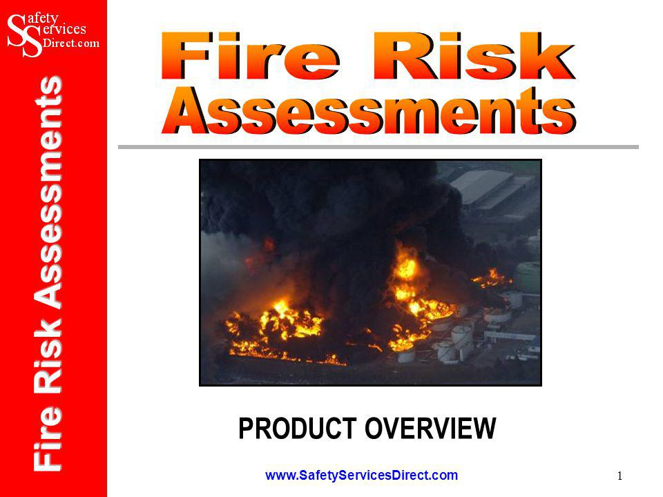 Fire Risk Assessments www.SafetyServicesDirect.com 1 PRODUCT OVERVIEW
