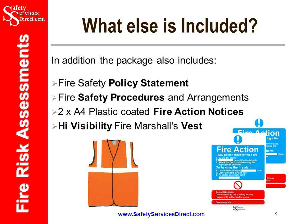 Fire Risk Assessments www.SafetyServicesDirect.com 5 What else is Included.