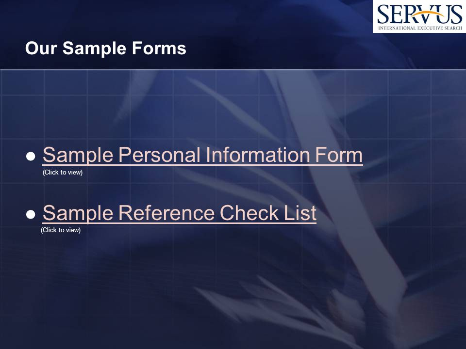 Our Sample Forms Sample Personal Information Form (Click to view) Sample Reference Check List (Click to view)