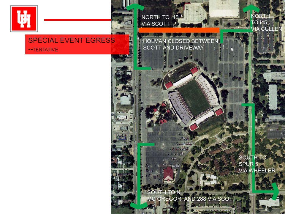 University ofHouston University of Houston SPECIAL EVENT EGRESS -- TENTATIVE