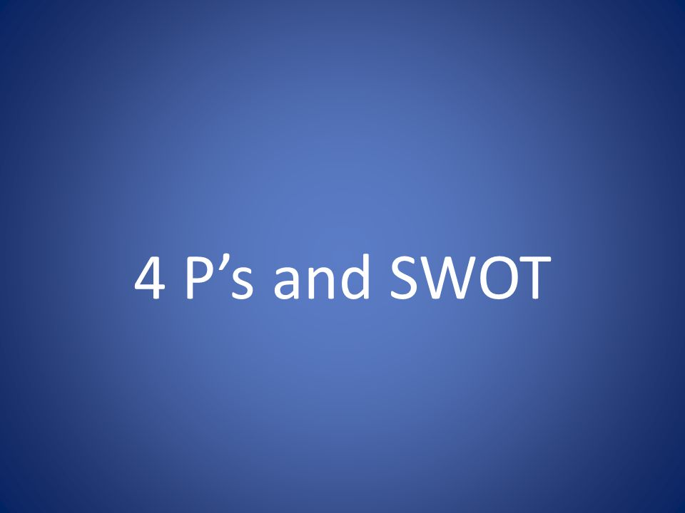 4 Ps and SWOT
