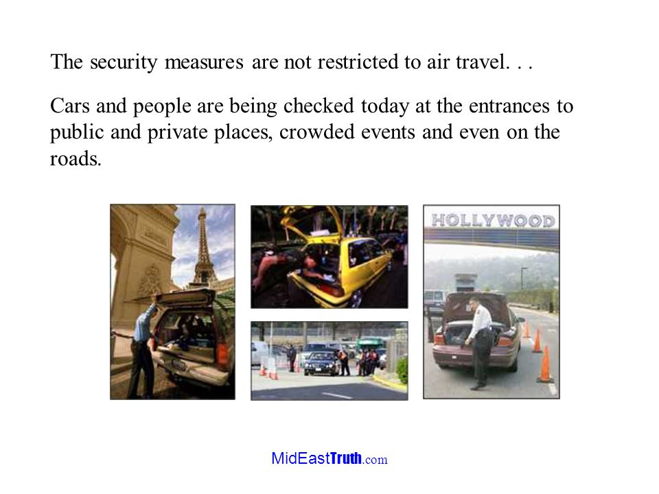 MidEast Truth.com The security measures are not restricted to air travel...