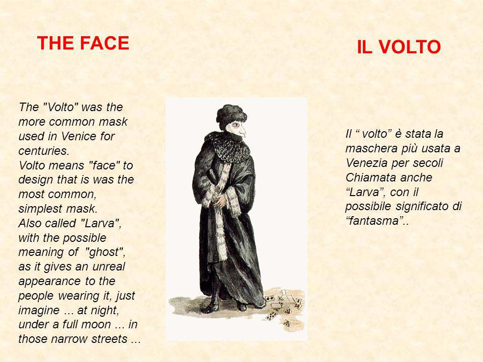 The Volto was the more common mask used in Venice for centuries.