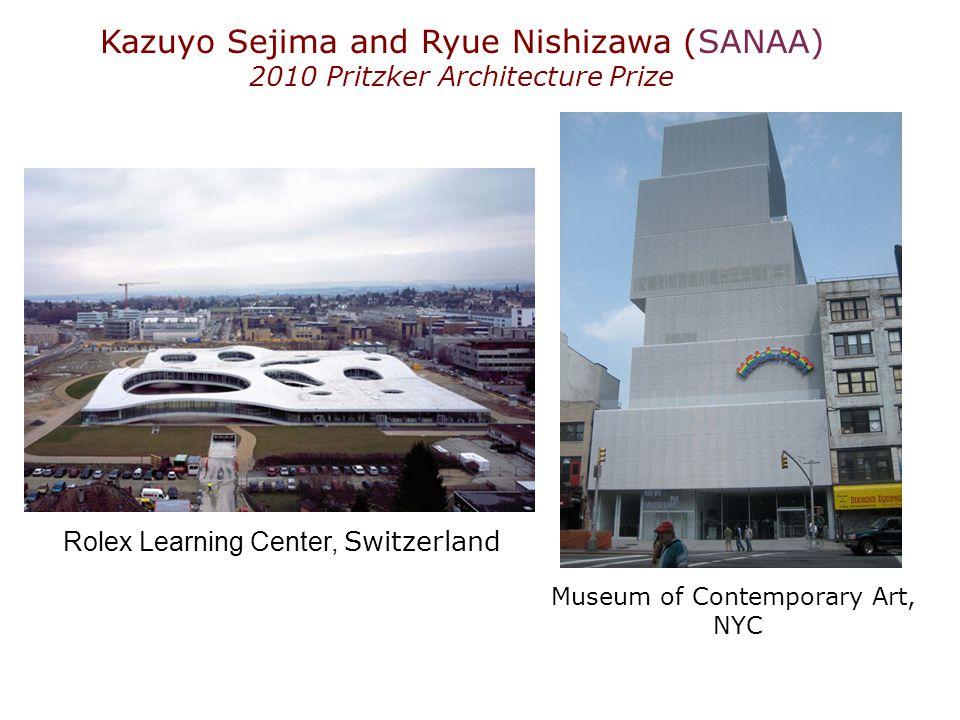Rolex Learning Center, Switzerland Kazuyo Sejima and Ryue Nishizawa (SANAA) 2010 Pritzker Architecture Prize Museum of Contemporary Art, NYC