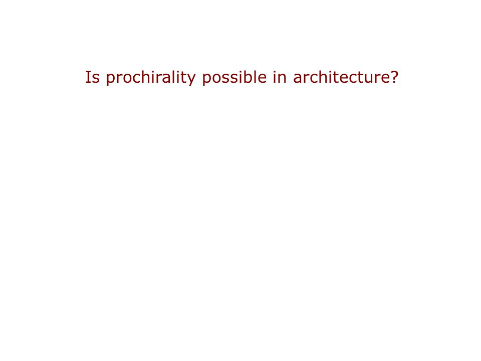 Is prochirality possible in architecture?